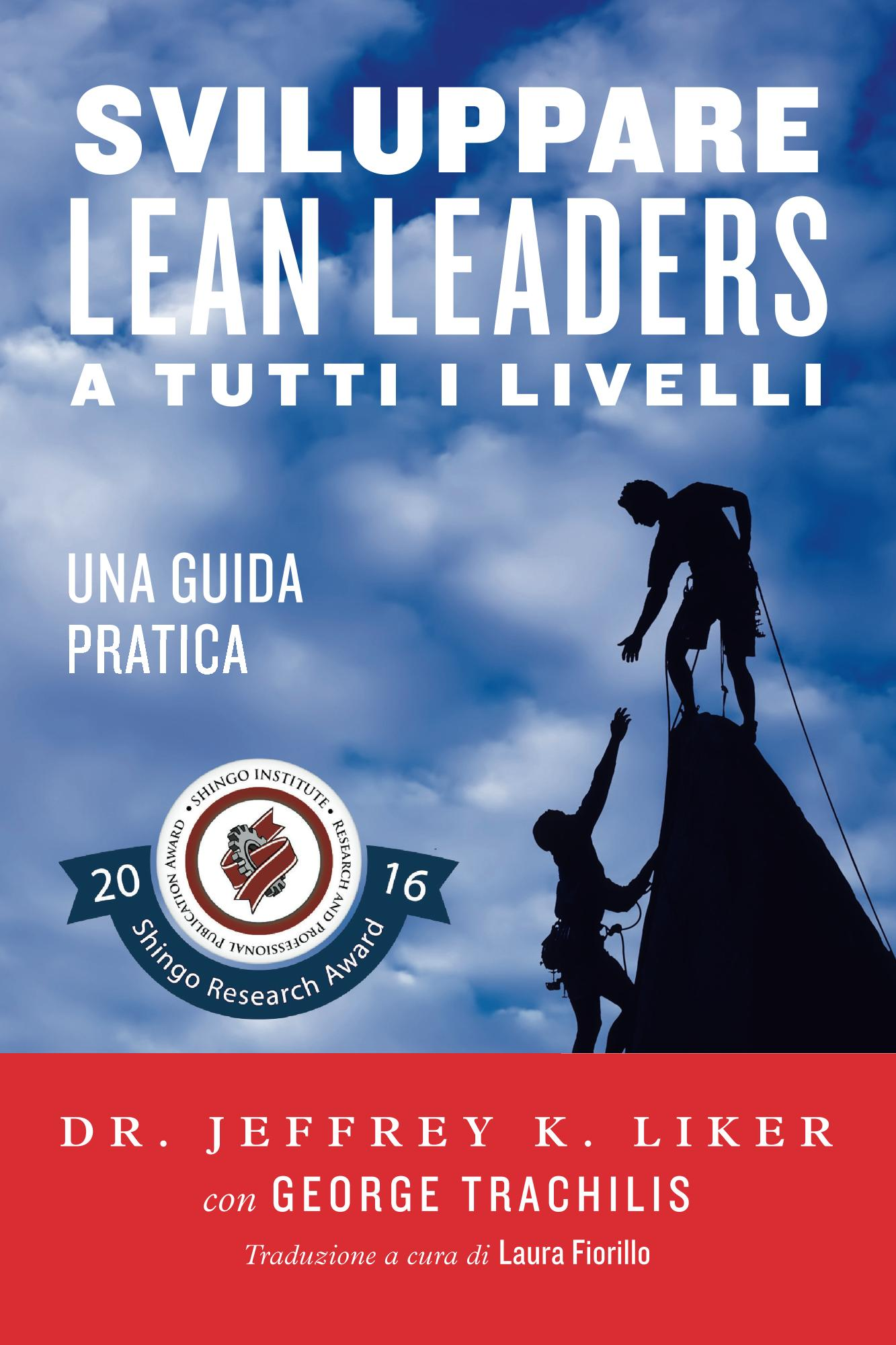 Developing Lean Leaders at All Levels by prof.Jeff Liker - now in Italian!